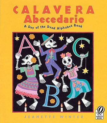 Calavera Abecedario / A Day of the Dead Alphabet Book By Winter, Jeanette